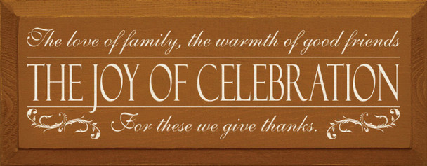 The love of family, the warmth of good friends - the joy of celebration..   Friends & Family  Wood Sign  Sawdust City Wood Signs