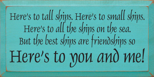 Heres To Tall Ships Heres To Small Ships Heres To All The Ships