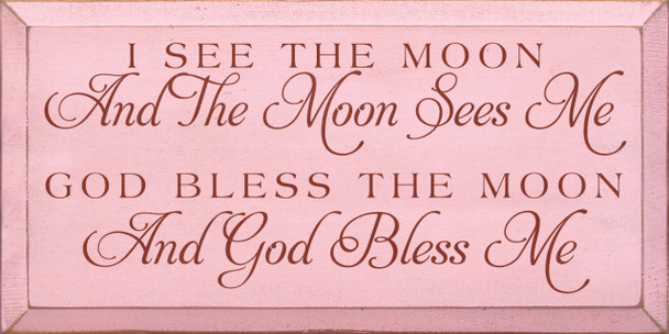 I see the moon and the moon sees me, God bless the moon and God Bless me (script)   Moon Blessing Wood Sign  Sawdust City Wood Signs