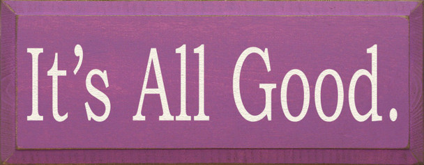 It's All Good.   Inspirational Wood Sign   Sawdust City Wood Signs