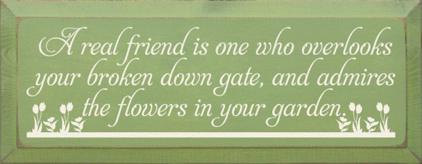 A real friend is one who overlooks you broken down gate..   Friends Wood Sign   Sawdust City Wood Signs