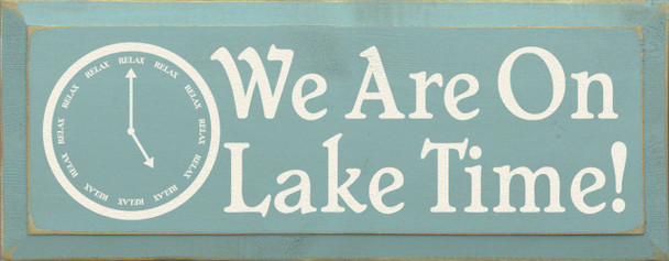 We Are On Lake Time! (clock graphic)  |Lake Wood Sign | Sawdust City Wood Signs