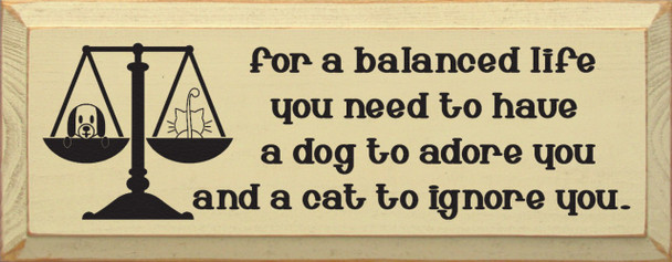 For A Balanced Life You Need A Dog..  Funny Pets Wood Sign  Sawdust City Wood Signs
