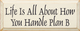 Life Is All About How You Handle Plan B |Inspirational Wood Sign| Sawdust City Wood Signs