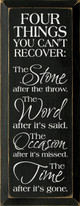 Four Things You Can't Recover: The Stone After The Throw..|Four Things Wood Sign| Sawdust City Wood Signs