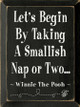 Let's Begin By Taking A Smallish..~ Winnie the Pooh |Wood Sign With Famous Quotes | Sawdust City Wood Signs