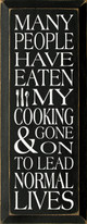 Many people have eaten my cooking..|Funny Kitchen Wood Sign With Famous Quotes | Sawdust City Wood Signs