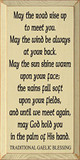 May The Road Rise Up To Meet You... Traditional Gaelic Blessing |Gaelic Blessing Wood Sign| Sawdust City Wood Signs
