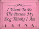 I Want To Be The Person My Dog Thinks I Am (With 5 Square Nails) |Funny Dog Wood Sign| Sawdust City Wood Signs