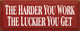 The Harder You Work The Luckier You Get | Inspirational Wood Sign| Sawdust City Wood Signs