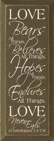Love ~ Bears all things.. 1 Corinthians 13:7-8 | Christian Wood Sign With Bible Verse| Sawdust City Wood Signs