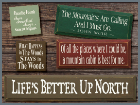Mountain And Northwoods Wooden Signs With Sayings