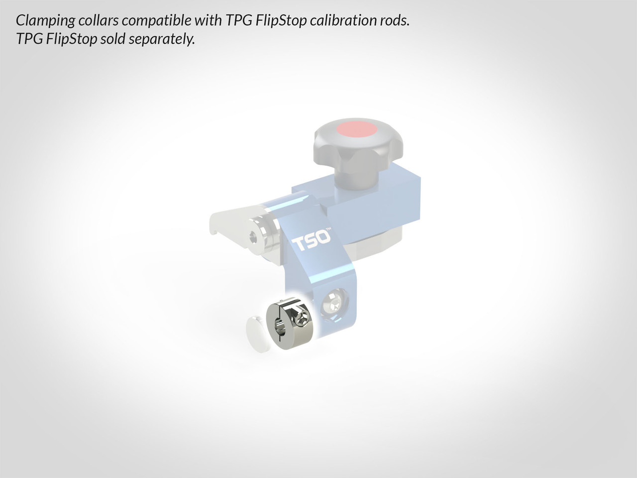 Depiction of clamping collar on TPG FlipStop. Note the TPG FlipStop is sold separately.