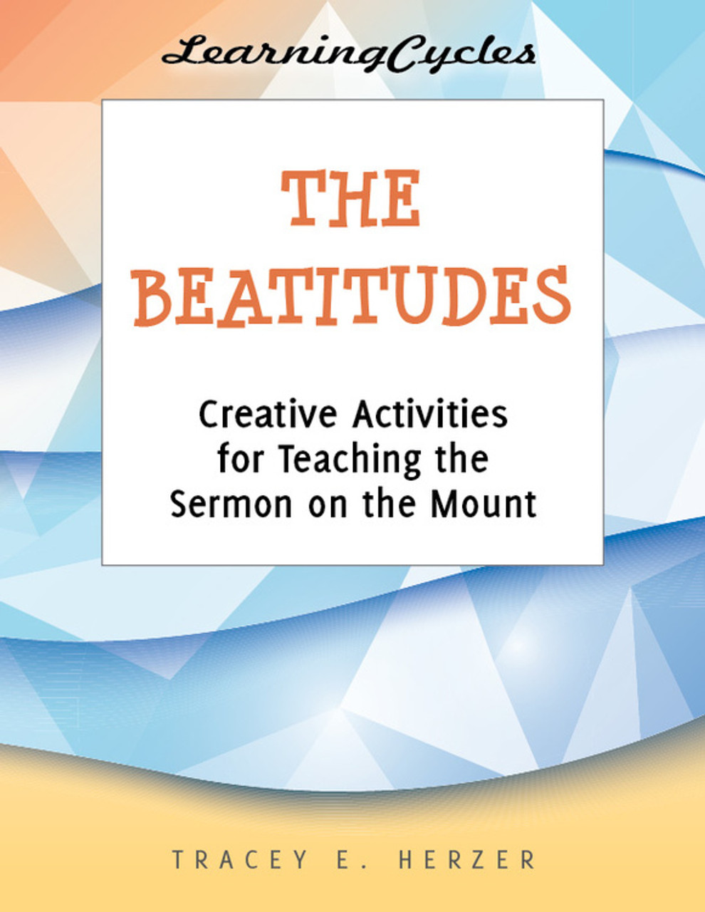 Learningcycles series the beatitudes eresource creative activities for teaching the sermon