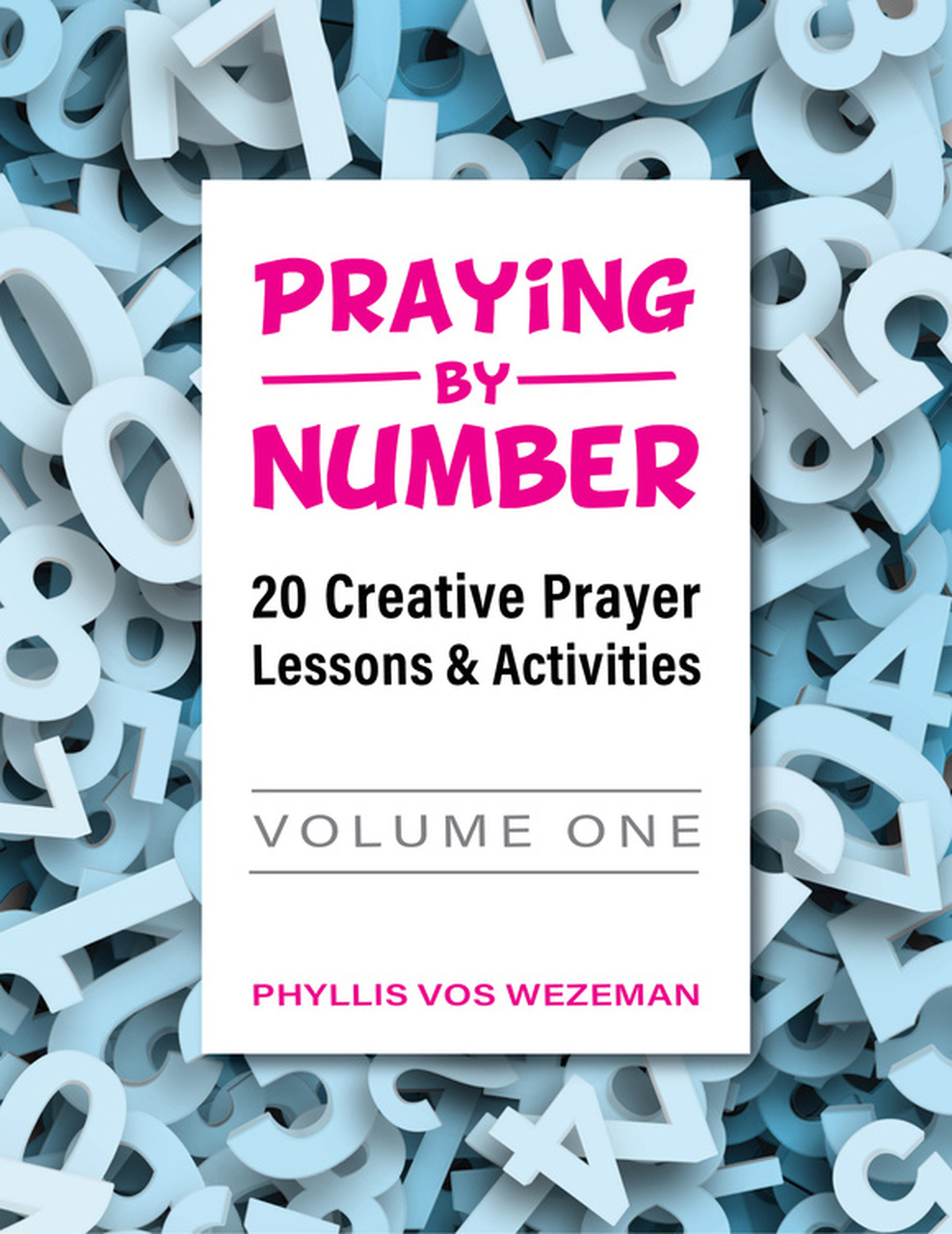 Iusb Spring 2020 Calendar.Praying By Number Volume 1 20 Creative Prayer Lessons Activities