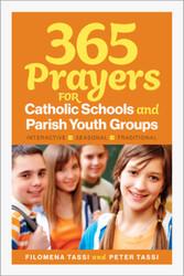 365 Prayers for Catholic Schools & Parish Youth Groups: Interactive, Seasonal, Traditional