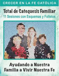 [Helping Our Family Whole Family Catechesis] Total de Catequesis Familiar - Ayudando a Nuestra Familia a Vivir Nuestra Fe (eResource): 11 Sesiones con Esquemas y Folletos