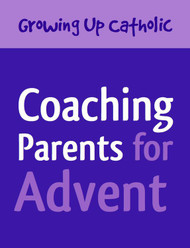 Coaching Parents for Advent (eResource): Pastoral Planning Guide and Handouts