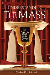 Understanding the Mass (Booklet): A Prayerful Guide to the Liturgy