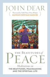 The Beatitudes of Peace: Meditations on the Beatitudes, Peacemaking and the Spiritual Life