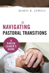 [Navigating Pastoral Transitions series] Navigating Pastoral Transitions (Booklet): A Parish Leader's Guide