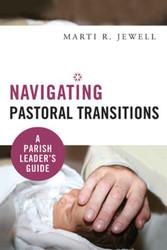 [Navigating Pastoral Transitions series] Navigating Pastoral Transitions (Booklet): A Parish Leader's Guide