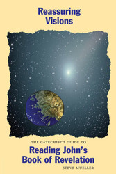 [Catechist's Guide to Scripture series] Reassuring Visions: The Catechist's Guide to Reading John's Book of Revelation