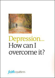 [Faith Matters series] Depression - Packets of 25 Leaflets (25 Leaflets): How can I overcome it?