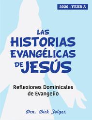 [The Gospel Stories of Jesus] Las Historias Evangélicas de Jesús (eResource): Reflexiones Dominicales de Evangelio para Año A