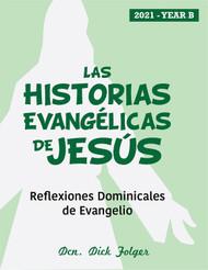 [The Gospel Stories of Jesus] Las Historias Evangélicas de Jesús (eResource): Reflexiones Dominicales de Evangelio para Año B