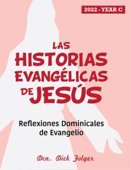 [The Gospel Stories of Jesus] Las Historias Evangélicas de Jesús (eResource): Reflexiones Dominicales de Evangelio para Año C