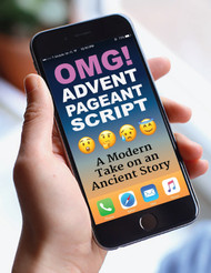 [Advent & Christmas eResources] OMG! Advent Pageant Script (eResource): A Modern Take on an Ancient Story