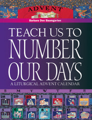 Teach Us to Number Our Days: Crafting a Liturgical Advent Calendar