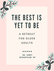 The Best Is Yet to Be (eResource): A Retreat for Older Adults