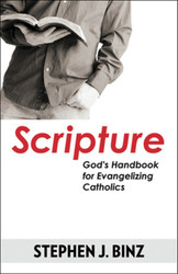 Scripture: God's Handbook for Evangelizing Catholics