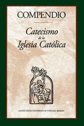 Compendio - Catecismo de la Iglesia Catolica: Compendium of the Catechism of the Catholic Church, Spanish Edition
