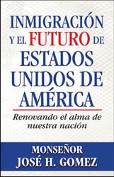 Inmigración y el futuro de Estados Unidos de América: Renovando el alma de nuestra nación