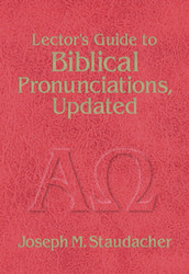 Lector's Guide to Biblical Pronunciations: Updated Edition