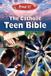 Prove It! The Catholic Teen Bible: NABRE