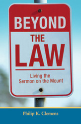 Beyond the Law: Living the Sermon on the Mount