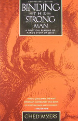 Binding the Strong Man: A Political Reading of Mark's Story of Jesus (Anniversary)