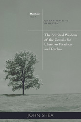 [Sp. Wisdom of the Gospels for Preachers & Teachers] Year A: On Earth as It Is in Heaven