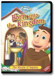 [Brother Francis DVDs] Born Into the Kingdom (DVD): The Sacrament of Baptism