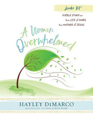 [A Woman Overwhelmed series] A Woman Overwhelmed - Leader Kit (DVD, Paperback): A Bible Study on the Life of Mary, the Mother of Jesus