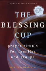 The Blessing Cup: Prayer Rituals for Families and Groups (Revised)