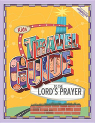 [Kids' Travel Guide series] Kids' Travel Guide to the Lord's Prayer: 13 Interactive Lessons