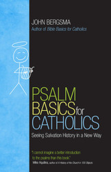 Psalm Basics for Catholics: Seeing Salvation History in a New Way