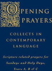 Opening Prayers - Collects in Contemporary Language: 1998 ICEL Translation - Sundays and Holy Days - Years A, B, C