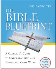 [Catechist's Toolbox series] The Bible Blueprint: A Catholic's Guide to Understanding and Embracing God's Word