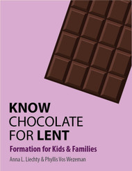 [Seasons by Step series] Know Chocolate for Lent (eResource): Formation for Kids & Families